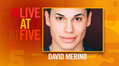 Broadway.com #LiveatFive with David Merino of RENT