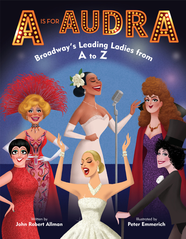 A Is for Audra, First Picture Book Featuring Iconic Theater Actresses, Due Out This Fall; Exclusive Look Inside