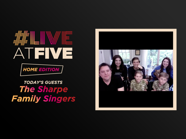 Broadway.com #LiveatFive with The Sharpe Family Singers