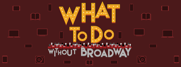 What To Do (Without Broadway!): A Day-to-Day Schedule