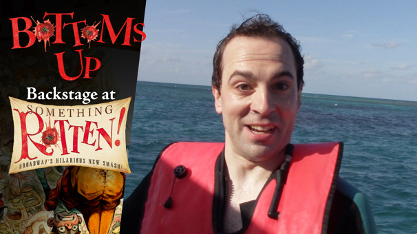 Bottoms Up: Backstage at the Something Rotten! Tour with Rob McClure, Episode 8: Snorkeling for Jesus