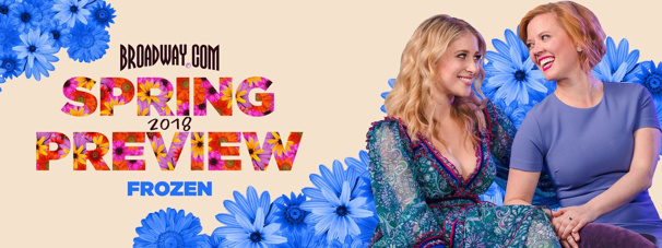 Caissie Levy & Patti Murin Redefine the Disney Princess in Broadway's Frozen