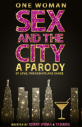 One Woman Sex and the City: A Parody of Love, Friendship and Shoes