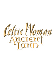 Celtic Woman: Ancient Land Tickets