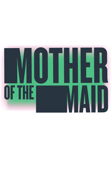 Mother of the Maid, Anspacher Theater at Joseph Papp Public Theater, NYC Show Poster