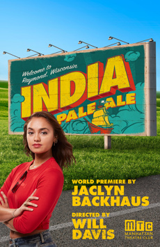 India Pale Ale, Manhattan Theatre Club Stage I, NYC Show Poster
