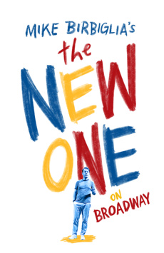 Mike Birbiglia's The New One, Cort Theatre, NYC Show Poster
