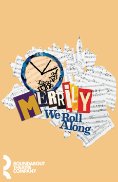 Merrily We Roll Along, Laura Pels Theatre at the Harold and Miriam Steinberg Center for Theatre, NYC Show Poster