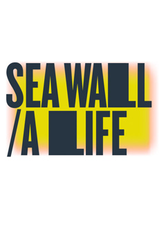 Sea Wall / A Life, Newman Theater at Joseph Papp Public Theater, NYC Show Poster