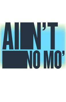 Ain't No Mo', LuEsther Hall at Joseph Papp Public Theater, NYC Show Poster