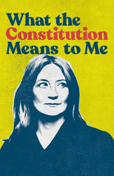 What the Constitution Means to Me, The Helen Hayes Theater, NYC Show Poster