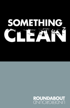Something Clean, Black Box Theatre at the Harold and Miriam Steinberg Center for Theatre, NYC Show Poster