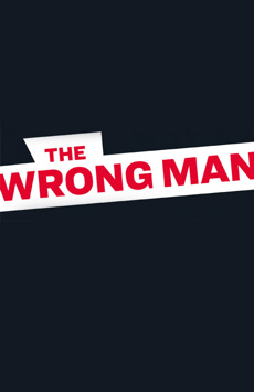 The Wrong Man, The Newman Mills Theater at the Robert W. Wilson Theater Space, NYC Show Poster