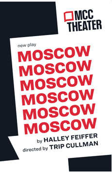 Moscow Moscow Moscow Moscow Moscow Moscow, Susan and Robert Frankel Theater at the Robert W. Wilson Theater Space, NYC Show Poster