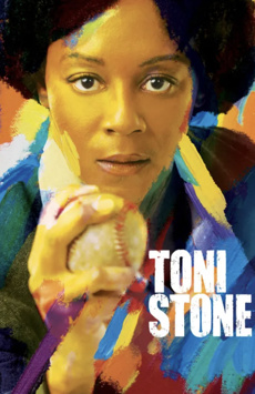 Toni Stone, Laura Pels Theatre at the Harold and Miriam Steinberg Center for Theatre, NYC Show Poster