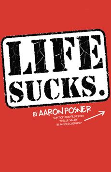 Life Sucks, Theatre Three at Theatre Row, NYC Show Poster