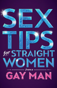 Sex Tips For Straight Women From a Gay Man,, NYC Show Poster