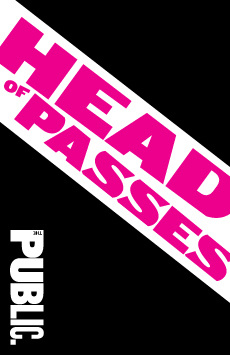 Head of Passes, Newman Theater at Joseph Papp Public Theater, NYC Show Poster