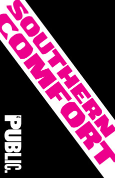 Southern Comfort, Anspacher Theater at Joseph Papp Public Theater, NYC Show Poster