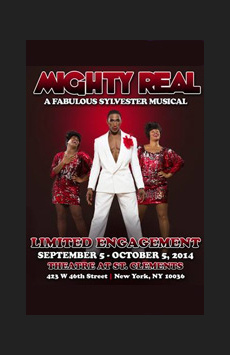 Mighty Real: A Fabulous Sylvester Musical, Theatre at St. Clement's, NYC Show Poster