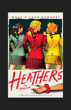 Heathers: The Musical, New World Stages - Stage One, NYC Show Poster