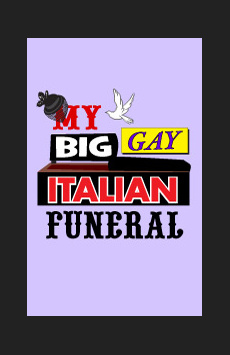 My Big Gay Italian Funeral, St. Luke's Theatre, NYC Show Poster