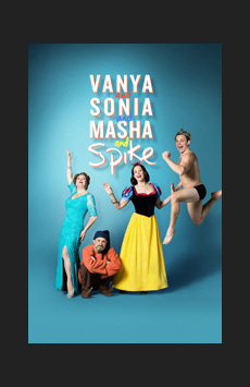 Vanya and Sonia and Masha and Spike, John Golden Theatre, NYC Show Poster