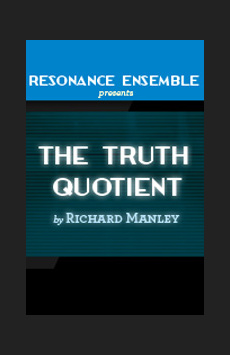 The Truth Quotient, The Beckett Theatre at Theatre Row, NYC Show Poster