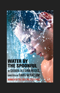 Water by the Spoonful, Tony Kiser Theatre, NYC Show Poster