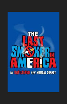 The Last Smoker in America, Westside Theatre Downstairs, NYC Show Poster