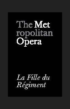Metropolitan Opera: La Fille du Régiment, The Metropolitan Opera, NYC Show Poster