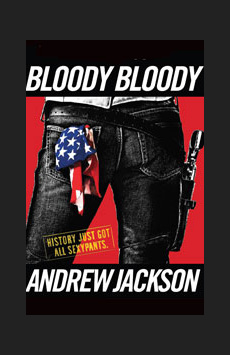 Bloody Bloody Andrew Jackson, Bernard B. Jacobs Theatre, NYC Show Poster