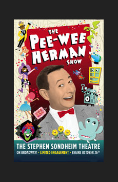 The Pee-wee Herman Show , Stephen Sondheim Theatre, NYC Show Poster