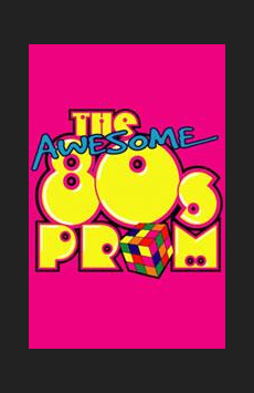 The Awesome '80s Prom , 42West, NYC Show Poster