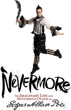 Nevermore – The Imaginary Life and Mysterious Death of Edgar Allan Poe, New World Stages - Stage One, NYC Show Poster