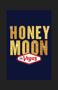 Honeymoon in Vegas, Nederlander Theatre, NYC Show Poster