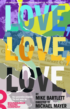 Love, Love, Love, Laura Pels Theatre at the Harold and Miriam Steinberg Center for Theatre, NYC Show Poster