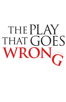 The Play That Goes Wrong (Through January 6, 2019), Lyceum Theatre, NYC Show Poster