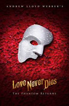Andrew Lloyd Webber's Love Never Dies, The Phantom Returns,, NYC Show Poster