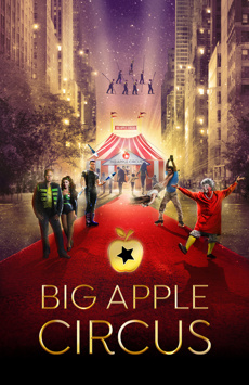 The Big Apple Circus , Lincoln Center Damrosch Park, NYC Show Poster
