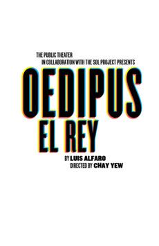 Oedipus El Rey, Joseph Papp Public Theater/Shiva Theater, NYC Show Poster