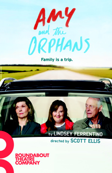 Amy and the Orphans, Laura Pels Theatre at the Harold and Miriam Steinberg Center for Theatre, NYC Show Poster