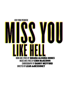 Miss You Like Hell, Newman Theater at Joseph Papp Public Theater, NYC Show Poster