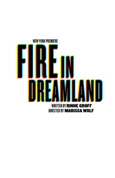 Fire in Dreamland, Anspacher Theater at Joseph Papp Public Theater, NYC Show Poster