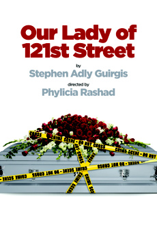 Our Lady of 121st Street, The Irene Diamond Stage at The Signature Center, NYC Show Poster