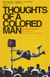 Thoughts of a Colored Man