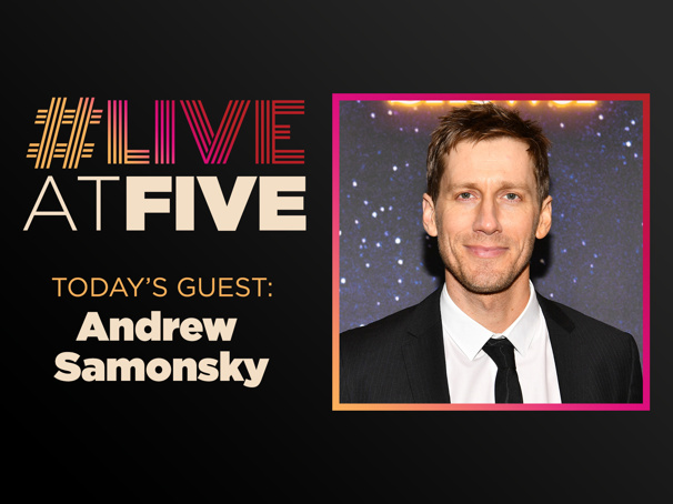 Broadway.com #LiveatFive with Andrew Samonsky of the Come From Away National Tour