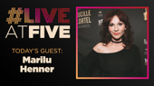 Broadway.com #LiveatFive with Marilu Henner of Gettin' the Band Back Together
