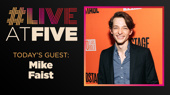 Broadway.com #LiveatFive with Mike Faist of Days of Rage