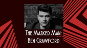 Front Row: Go Behind the Mask with The Phantom of the Opera's Ben Crawford